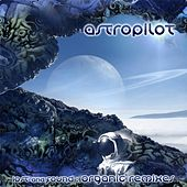 Play & Download Lost and Found : The Organic Remixes by Astropilot | Napster
