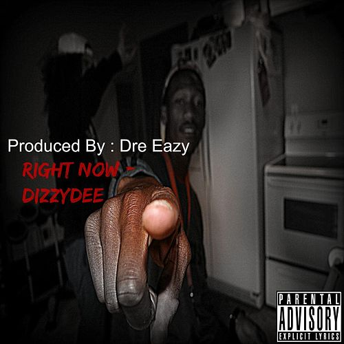 Play & Download Right Now by Dizzy Dee | Napster