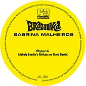 Opará (Ashley Beedle's Afrikanz on Mars Remixes) by Sabrina Malheiros