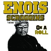 Play & Download On a Roll by Enois Scroggins | Napster