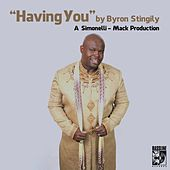 Play & Download Having You (The Simonelli Mack Mix) by Byron Stingily | Napster
