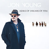 Ashes of Dreams of Fire by Jon Young