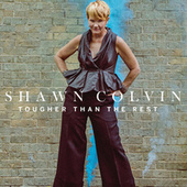 Play & Download Tougher Than The Rest by Shawn Colvin | Napster