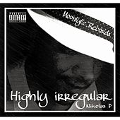 Play & Download Highly Irregular by Nikolas P | Napster