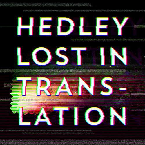 Play & Download Lost In Translation by Hedley | Napster