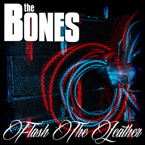 Play & Download Flash The Leather by The Bones | Napster