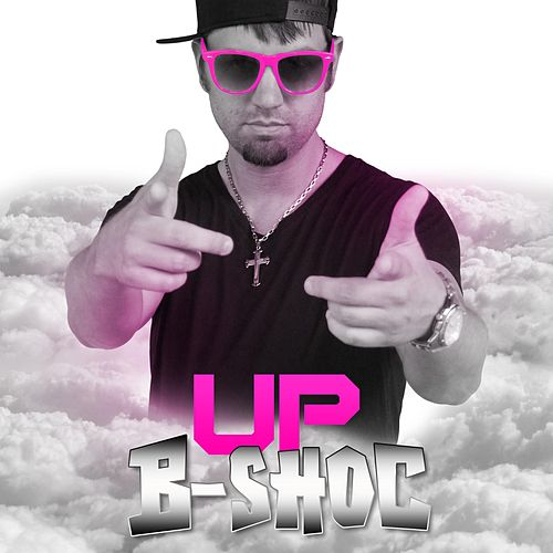 Play & Download Up by B-Shoc | Napster
