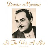 Play & Download Si Tu Vas a Rio (Remastered 2015) by Dario Moreno | Napster