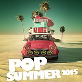 Play & Download Pop Summer 2015 by Various Artists | Napster