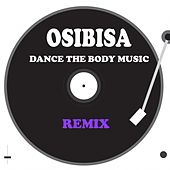 Dance the Body Music (Remix) by Osibisa