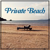 Private Beach, Vol. 1 (Chilled Summer Tunes) by Various Artists