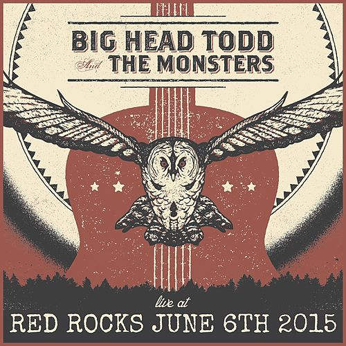 Live at Red Rocks 2015 by Big Head Todd And The Monsters