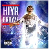 Play & Download Hiya Prayze by Mac | Napster