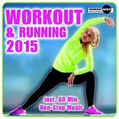 Workout & Running 2015 (Incl. 60 Min. Non-Stop Music) - EP by Various Artists