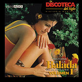 La Discoteca del Siglo - Historia de la Balada en el Siglo Xx, Vol. 1 by Various Artists