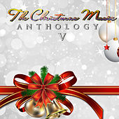 Play & Download The Christmas Music Anthology, Vol. 5 by Various Artists | Napster