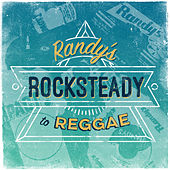 Randy's Rocksteady to Reggae by Various Artists