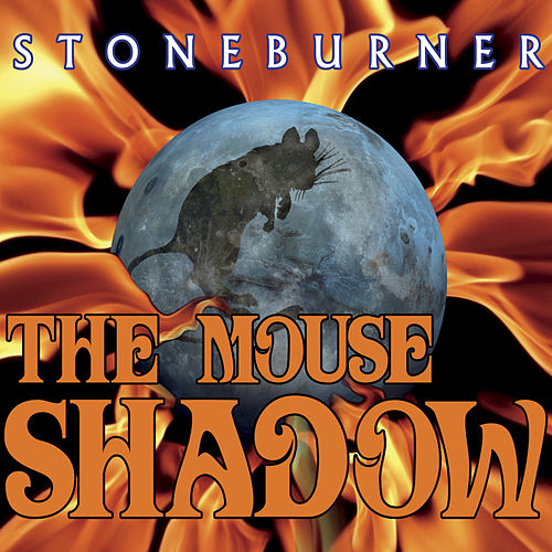 Play & Download The Mouse Shadow by Stoneburner | Napster