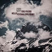 Play & Download Cold Blood (Hello Psychaleppo Remix) by groombridge | Napster