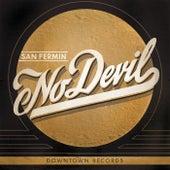 No Devil by San Fermin