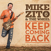 Keep Coming Back by Mike Zito