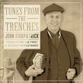 Play & Download Tunes from the Trenches by John Kirkpatrick | Napster