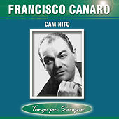 Caminito by Francisco Canaro
