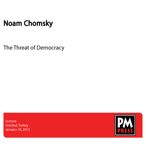 Play & Download The Threat of Democracy by Noam Chomsky | Napster