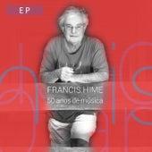 50 Anos de Música (Ao Vivo) - EP by Francis Hime
