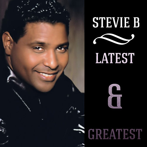 Play & Download Latest & Greatest by Stevie B | Napster