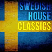Swedish House Classics by Various Artists