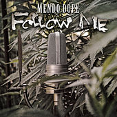 Play & Download Follow Me by Mendo Dope | Napster
