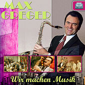 Play & Download Wir machen Musik by Max Greger | Napster