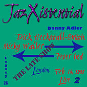 Play & Download Jaz Xistential Legacy: Pt. 26, Vol. 2 by Danny Adler | Napster