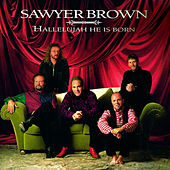 Play & Download Hallelujah He Is Born by Sawyer Brown | Napster