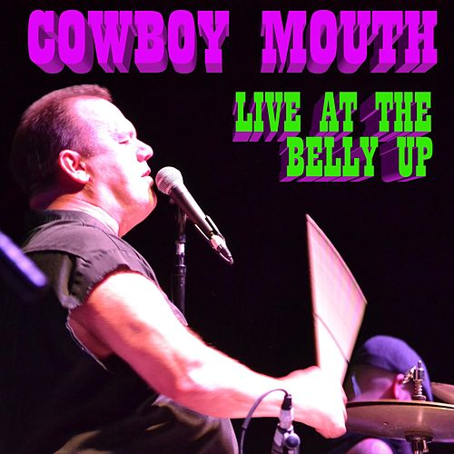 Play & Download Live at the Belly Up by Cowboy Mouth | Napster
