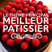 Play & Download Le thème principal meilleur patissier by L'orchestra Cinematique | Napster