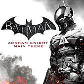 Batman: Arkham Knight Main Theme by L'orchestra Cinematique