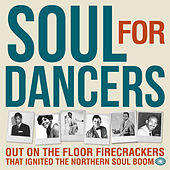 Soul for Dancers: Out on the Floor Firecrackers That Ignited the Northern Soul Boom von Various Artists
