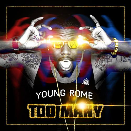 Play & Download Too Many - Single by Young Rome | Napster