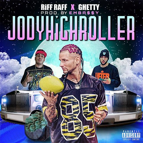 Play & Download JODYHiGHROLLER (feat. Ghetty) by Riff Raff | Napster