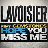 Play & Download Hope You Miss Me (feat. Gemstones) by Lavoisier | Napster