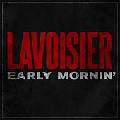 Play & Download Early Mornin' by Lavoisier | Napster