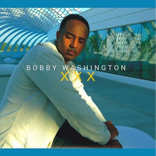 Xxx by Bobby Washington