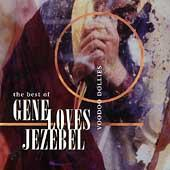 Voodoo Dollies: The Best Of Gene Loves Jezebel by Gene Loves Jezebel