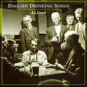Play & Download English Drinking Songs by A.L. Lloyd | Napster