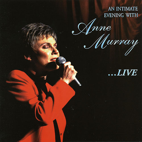 An Intimate Evening With Anne Murray Live by Anne Murray