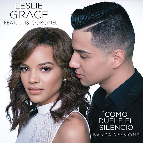 Play & Download Cómo Duele el Silencio (Banda Versions) by Leslie Grace | Napster