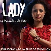 Lady, la Vendedora de Rosas (Soundtrack de la Serie de Televisión) by Various Artists