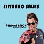 Perdoa Amor by Silvanno Salles